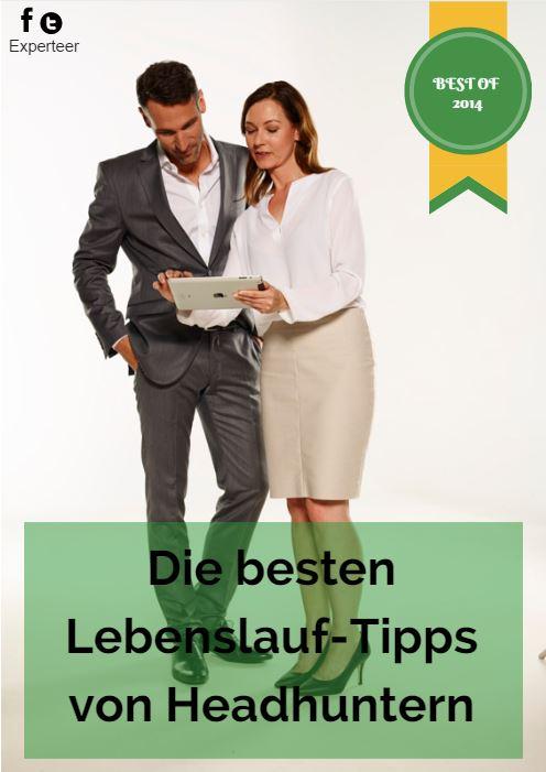 Die Besten Lebenslauf Tipps Von Headhuntern 2014 Experteer Magazin